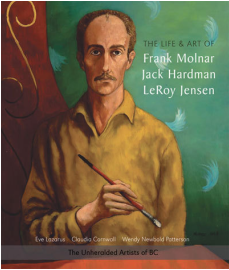 The Life & Art of Frank Molnar, Jack Hardman & LeRoy Jensen